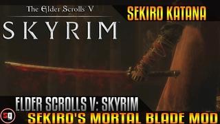 Skyrim - Sekiro's Mortal Blade Mod