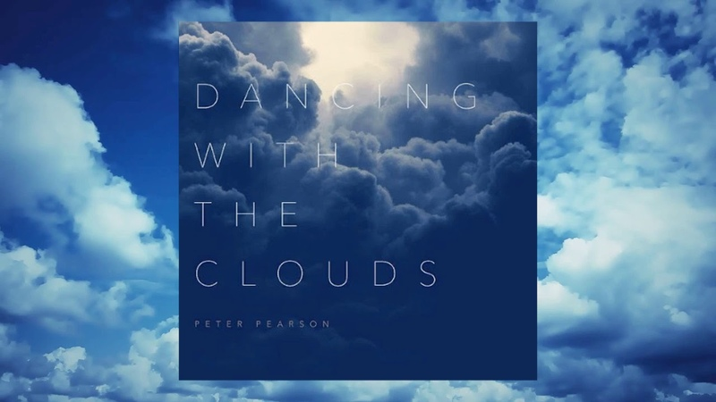 Peter Pearson Dancing With The Clouds Full Album 2019