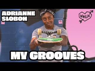 MY GROOVES: Adrianne Sloboh | Krux Trucks