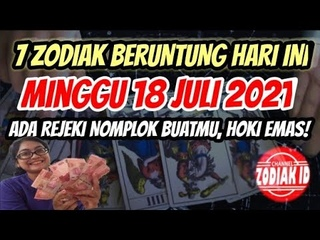ZODIAK YANG BERUNTUNG HARI MINGGU 18 JULI 2021 LENGKAP DAN AKURAT ✅