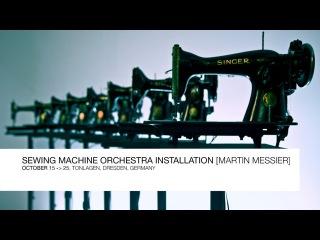 SEWING MACHINE ORCHESTRA  : Martin Messier
