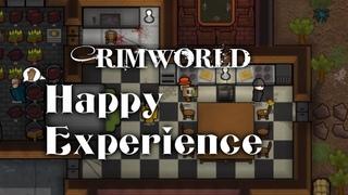 Rimworld | Happy Experience | или | Опыт счастья |
