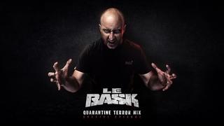 Le Bask - Quarantine Terror mix