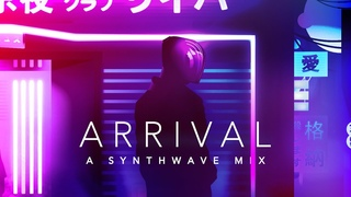 Arrival - A Synthwave Mix