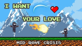 Mid Rave Crisis - I Want Your Love [ pixel art video music project ]