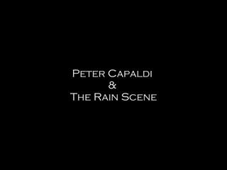 PeterCapaldi & The Rain Scene