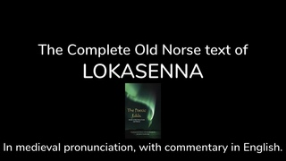 Lokasenna (complete) in Old Norse, with translation and commentary