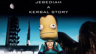 Jebediah A Kerbal Story / A KSP Cinematic-Movie [ENG/FR]