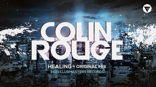 Colin Rouge - Healing [Clubmasters Records]